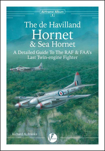エアフレーム アルバムNo.8: デ・ハビランド ホーネット&シーホーネット「RAF/FAAの最後のレシプロ戦闘機のディテールガ